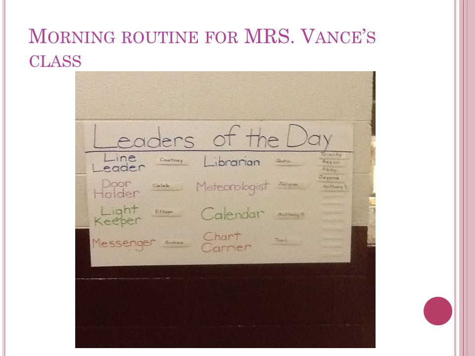 M ORNING ROUTINE FOR MRS. V ANCE ' S CLASS