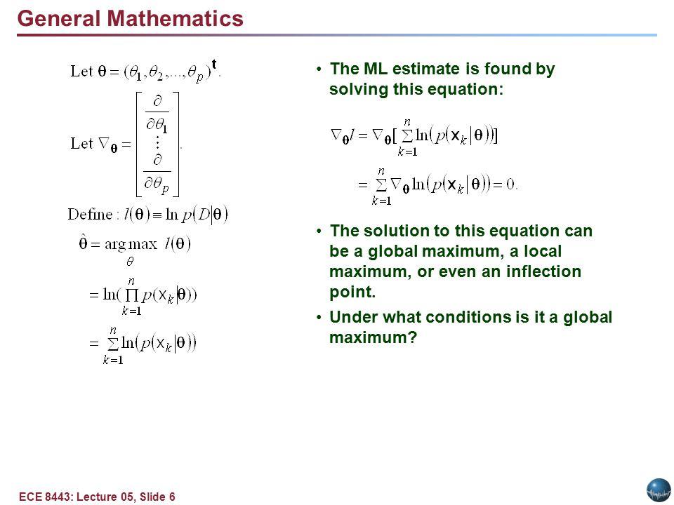 ECE 8443: Lecture 05, Slide 7 A class of estimators – maximum a posteriori (MAP) – maximize where describes the prior probability of different parameter values.