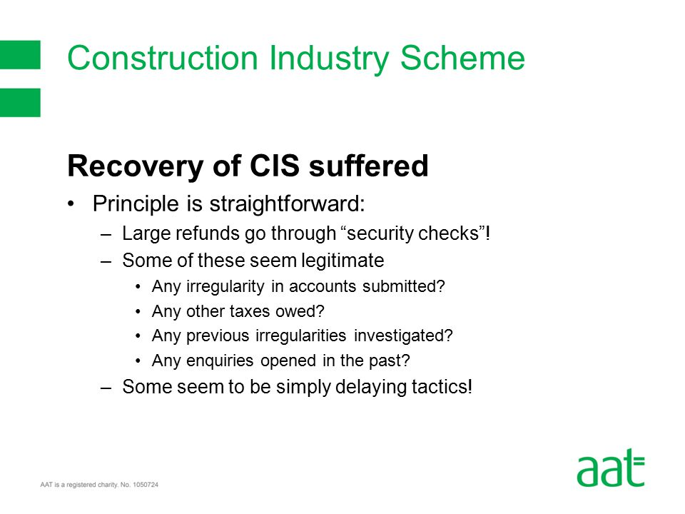 Recovery of CIS suffered Principle is straightforward: –Large refunds go through security checks .