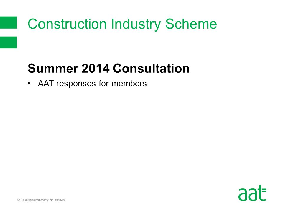 Summer 2014 Consultation AAT responses for members Construction Industry Scheme