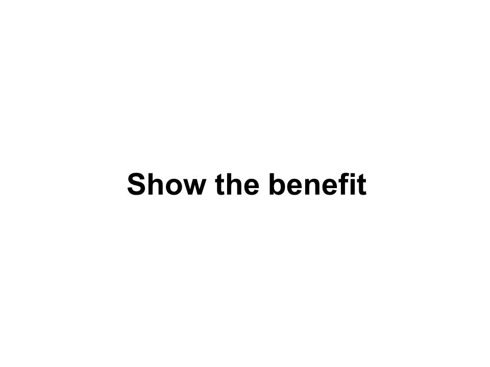 Show the benefit