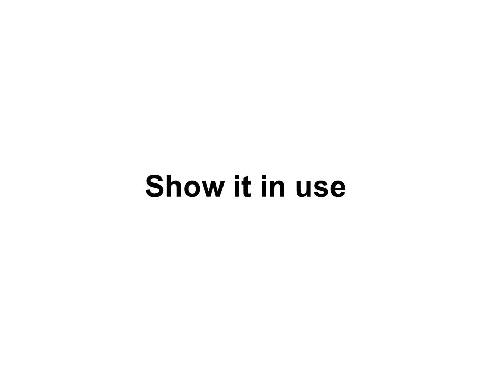Show it in use