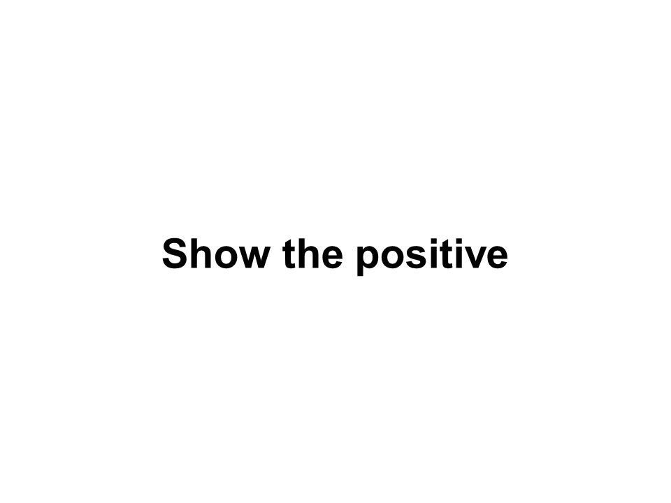 Show the positive