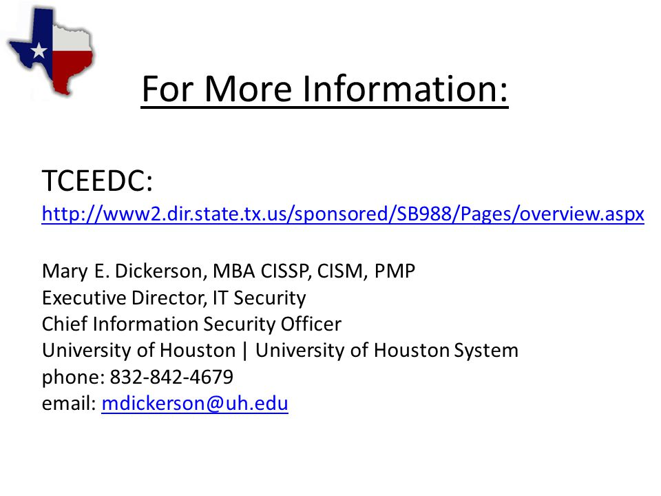 For More Information: TCEEDC: http://www2.dir.state.tx.us/sponsored/SB988/Pages/overview.aspx Mary E.