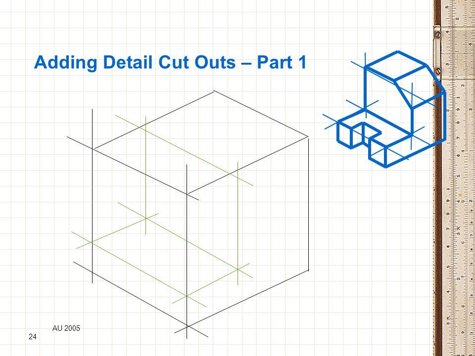 AU 2005 24 Adding Detail Cut Outs – Part 1