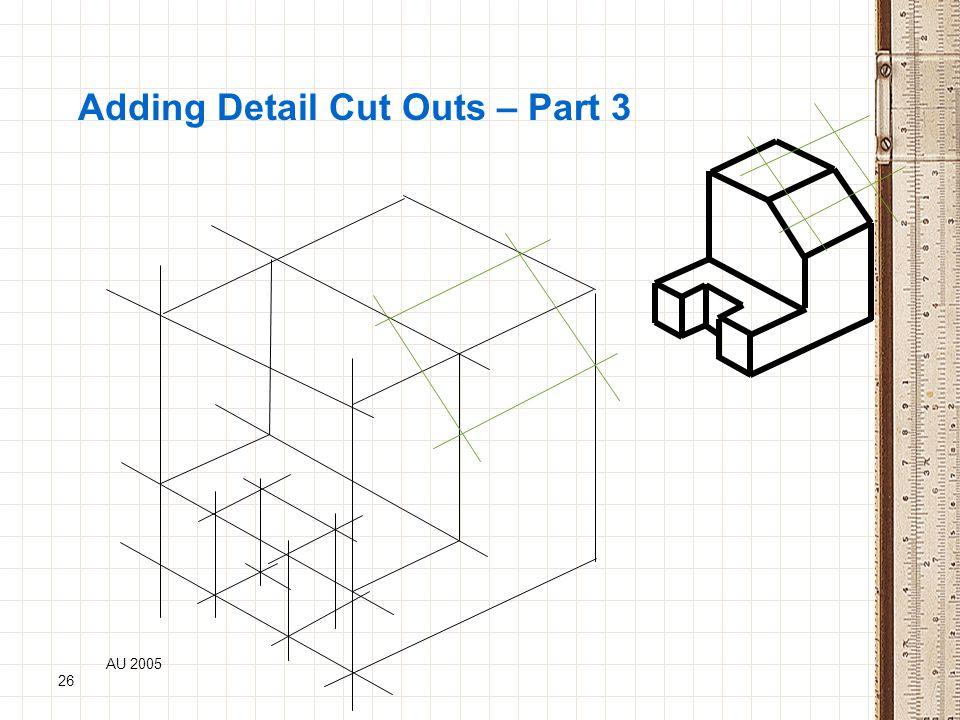 AU 2005 26 Adding Detail Cut Outs – Part 3