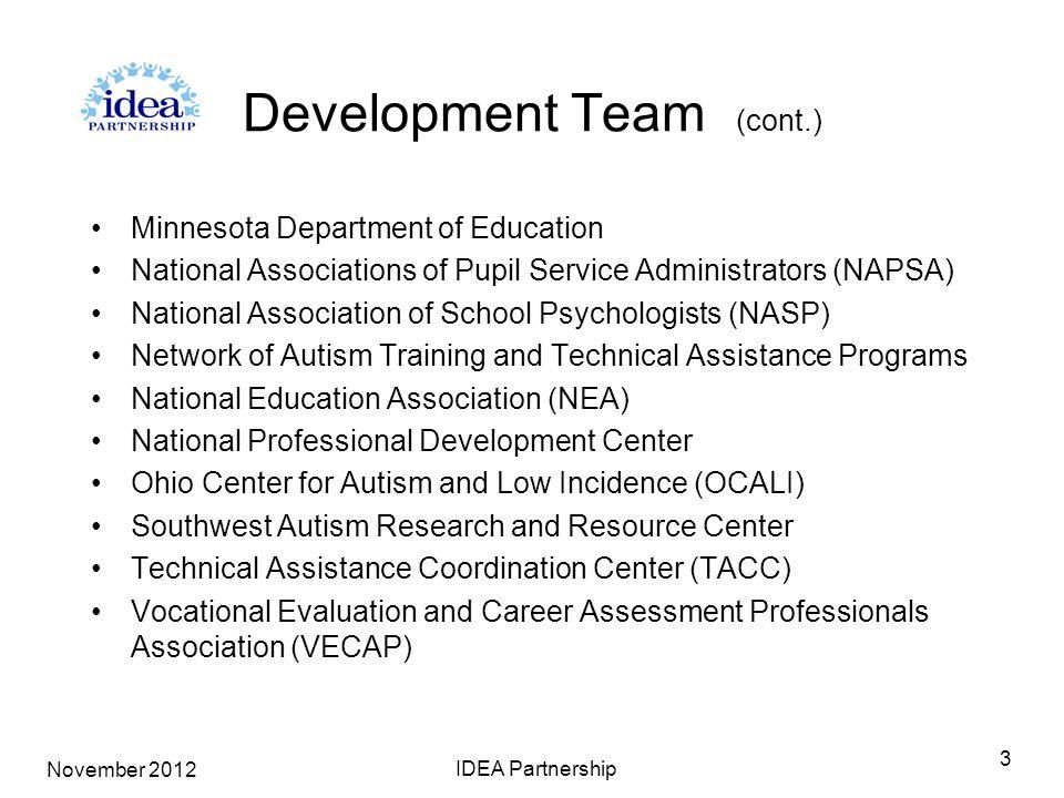 Development Team (cont.) Minnesota Department of Education National Associations of Pupil Service Administrators (NAPSA) National Association of Schoo