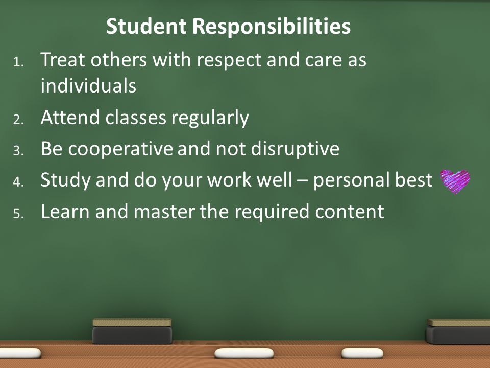 Student Responsibilities 1. Treat others with respect and care as individuals 2.