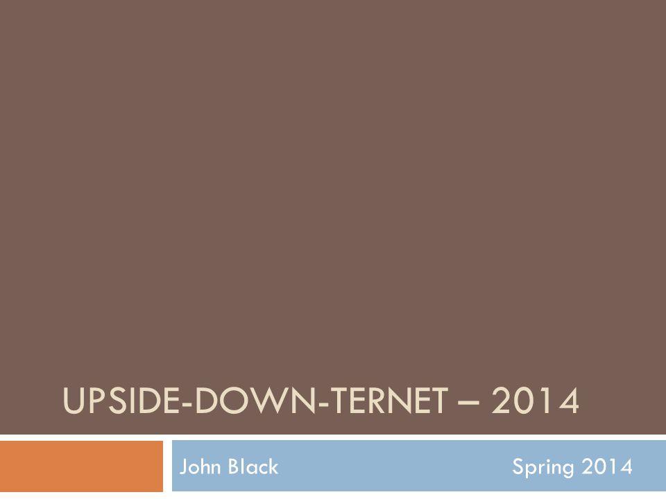 UPSIDE-DOWN-TERNET – 2014 John BlackSpring 2014