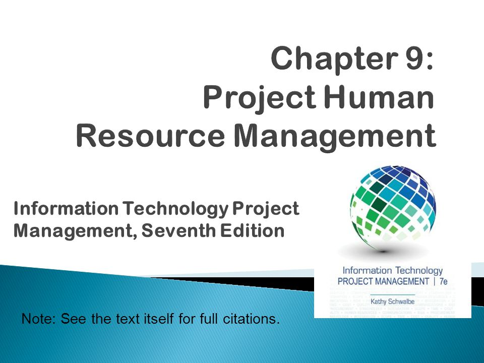 Copyright 2014  Project managers must ◦ Treat people with consideration and respect ◦ Understand what motivates them ◦ Communicate carefully with them  Focus on your goal of enabling project team members to deliver their best work Information Technology Project Management, Seventh Edition62