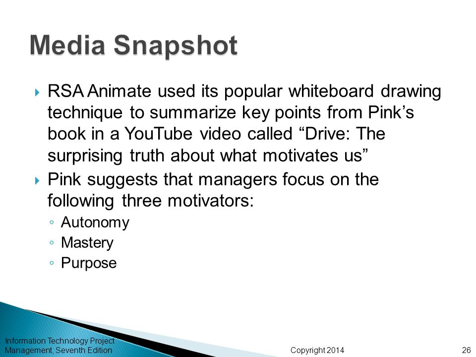 """Copyright 2014  RSA Animate used its popular whiteboard drawing technique to summarize key points from Pink's book in a YouTube video called """"Drive:"""