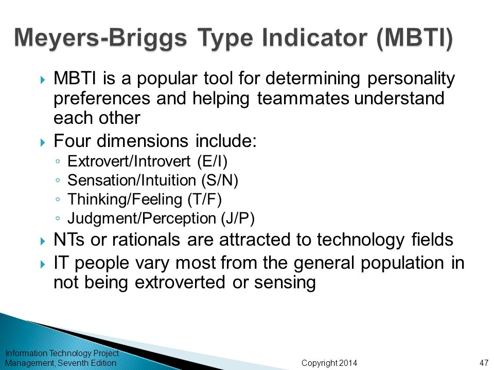 Copyright 2014  MBTI is a popular tool for determining personality preferences and helping teammates understand each other  Four dimensions include:
