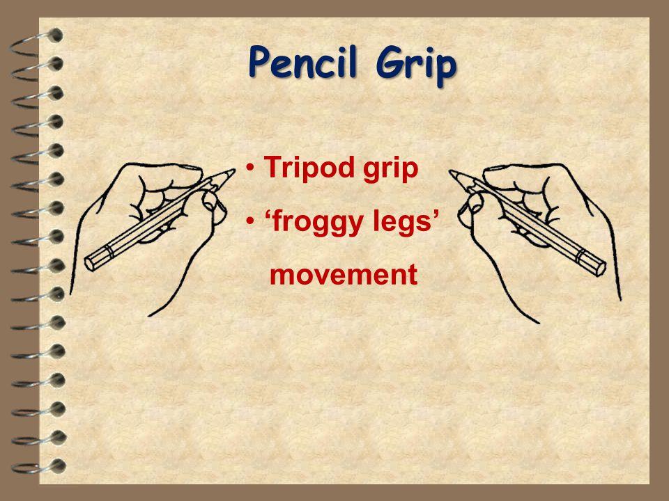 Pencil Grip Tripod grip 'froggy legs' movement