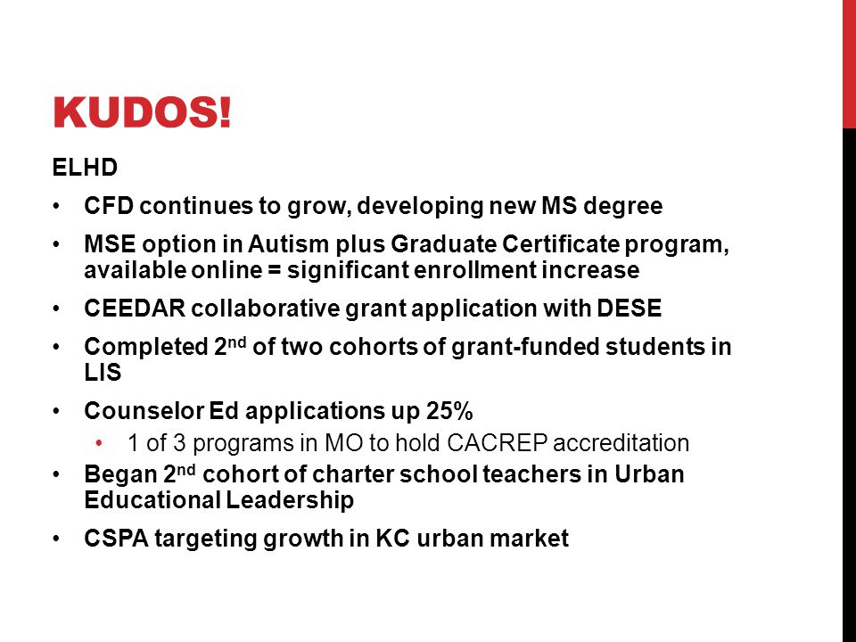 KUDOS! ELHD CFD continues to grow, developing new MS degree MSE option in Autism plus Graduate Certificate program, available online = significant enr