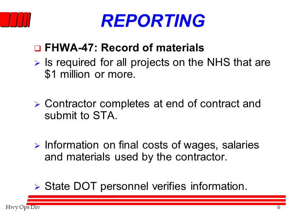 Hwy Ops Div7 Common errors made on form FHWA-47 4 Failure to complete all the pre-marked items on the form with asterisk 4 Unreasonable gross labor earnings 4 Lumber reported in board feet instead of thousand board feet