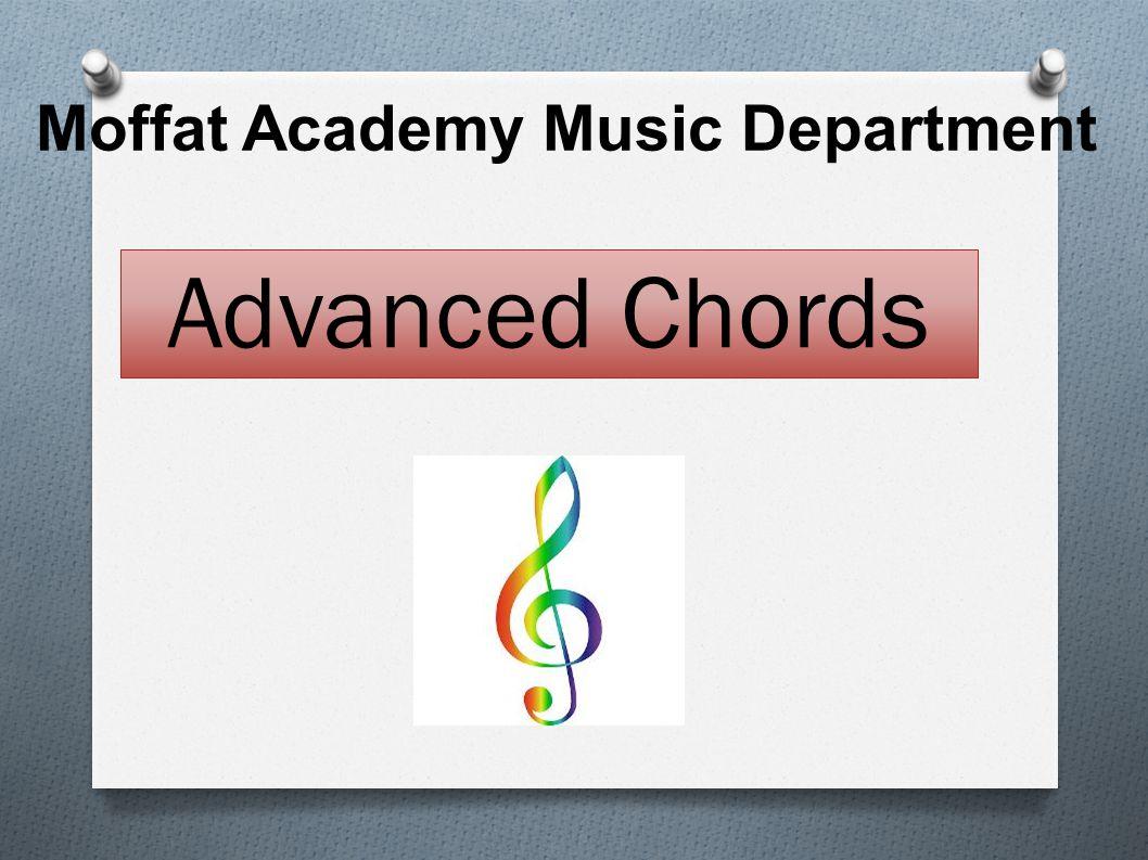 Moffat Academy Music Department Advanced Chords