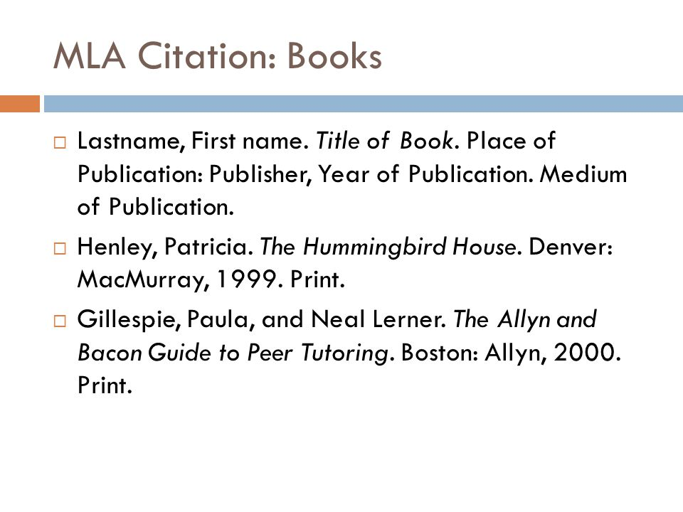 MLA Citation: Books  Lastname, First name. Title of Book.