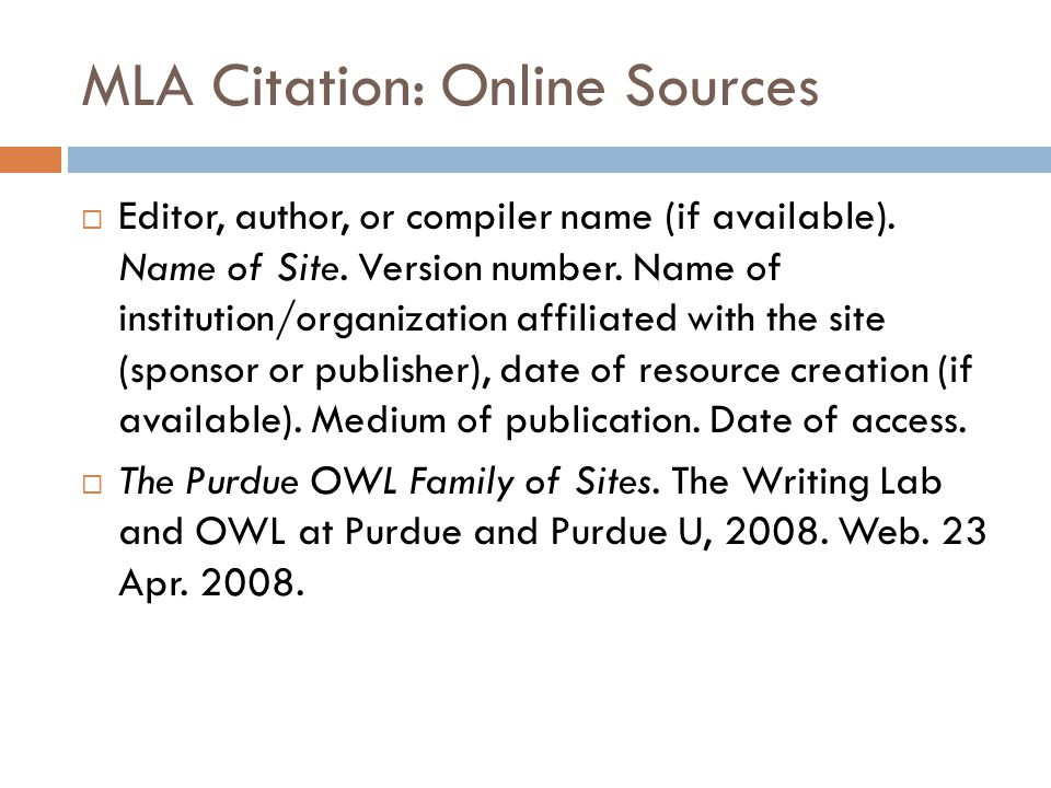 MLA Citation: Online Sources  Editor, author, or compiler name (if available).