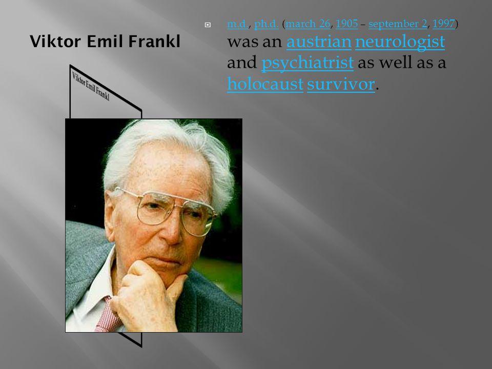 Viktor Emil Frankl  m.d., ph.d.