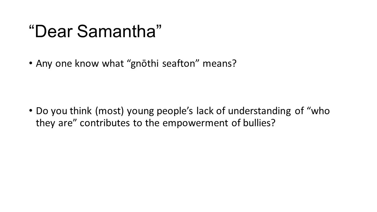 """""""Dear Samantha"""" Any one know what """"gnōthi seafton"""" means? Do you think (most) young people's lack of understanding of """"who they are"""" contributes to th"""
