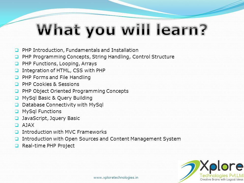  PHP Introduction, Fundamentals and Installation  PHP Programming Concepts, String Handling, Control Structure  PHP Functions, Looping, Arrays  In