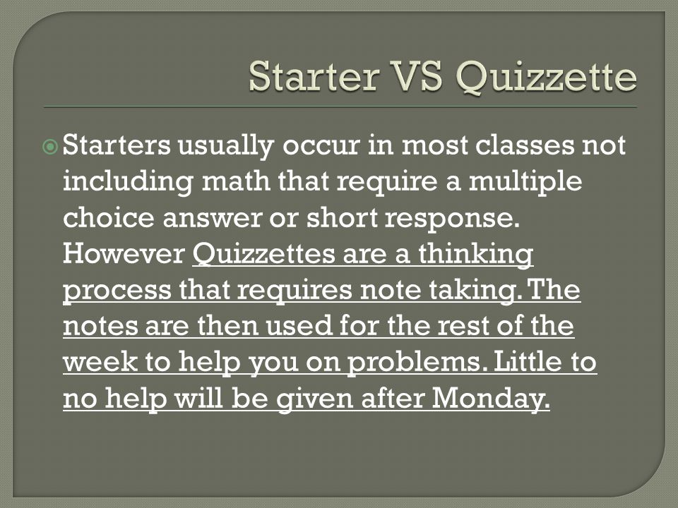  As a bonus for taking good notes, you may use your notes on the Quizzette quiz on Friday.