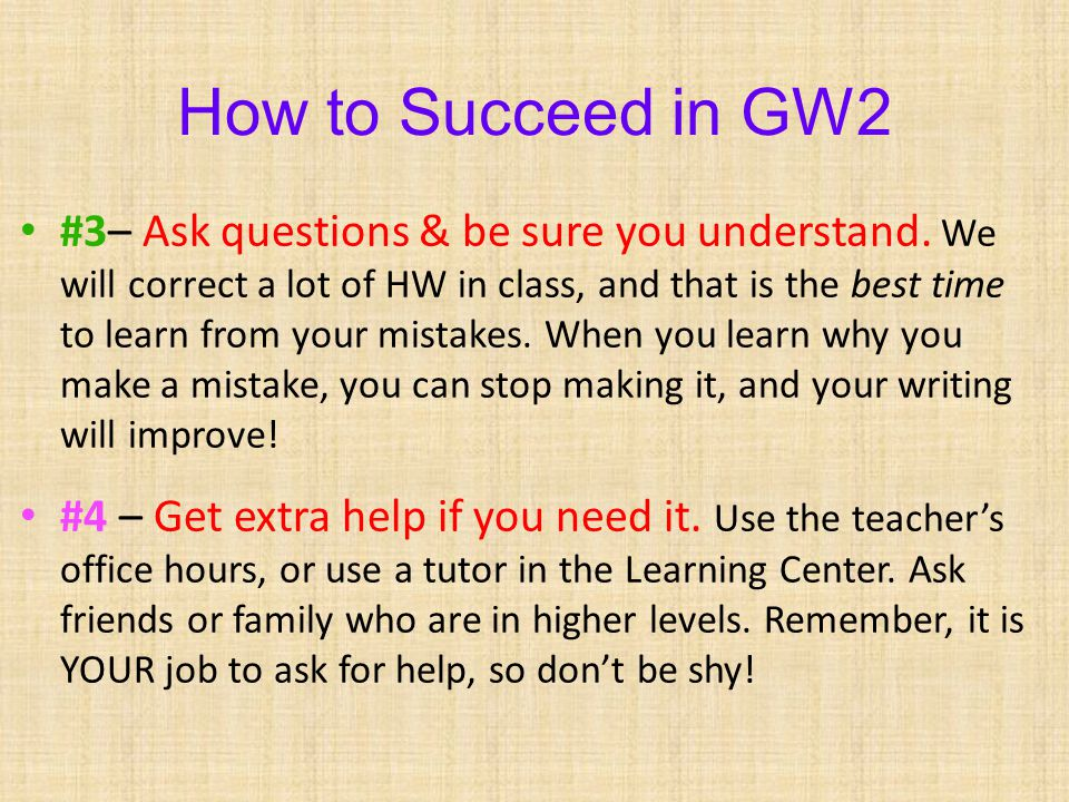 How to Succeed in GW2 #3– Ask questions & be sure you understand.