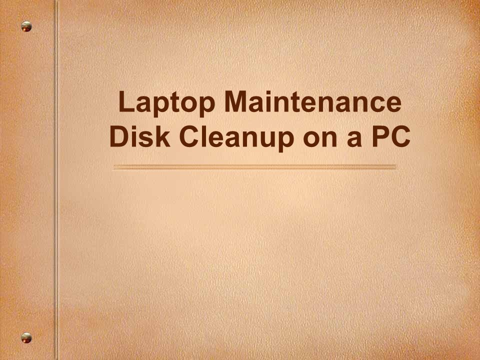 Laptop Maintenance Disk Cleanup on a PC