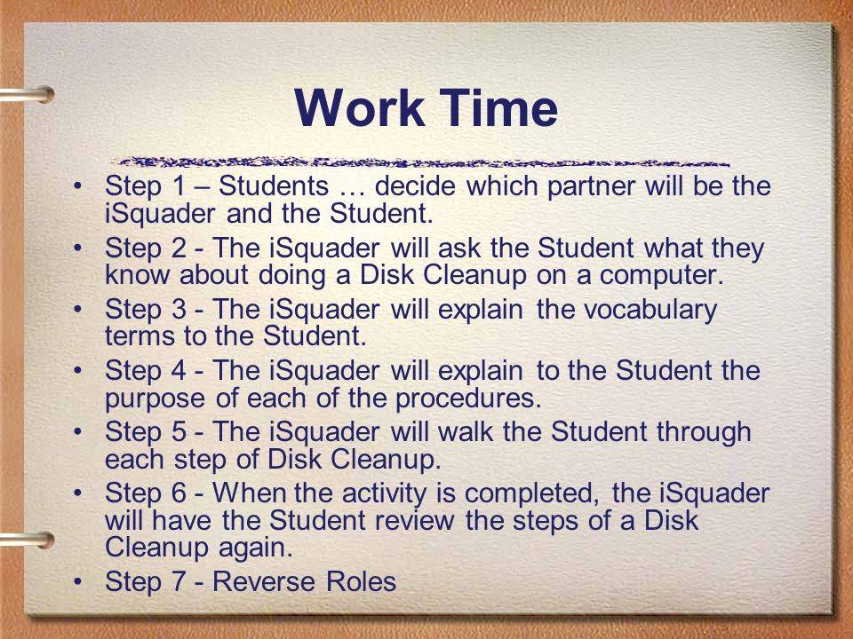 Work Time Step 1 – Students … decide which partner will be the iSquader and the Student. Step 2 - The iSquader will ask the Student what they know abo