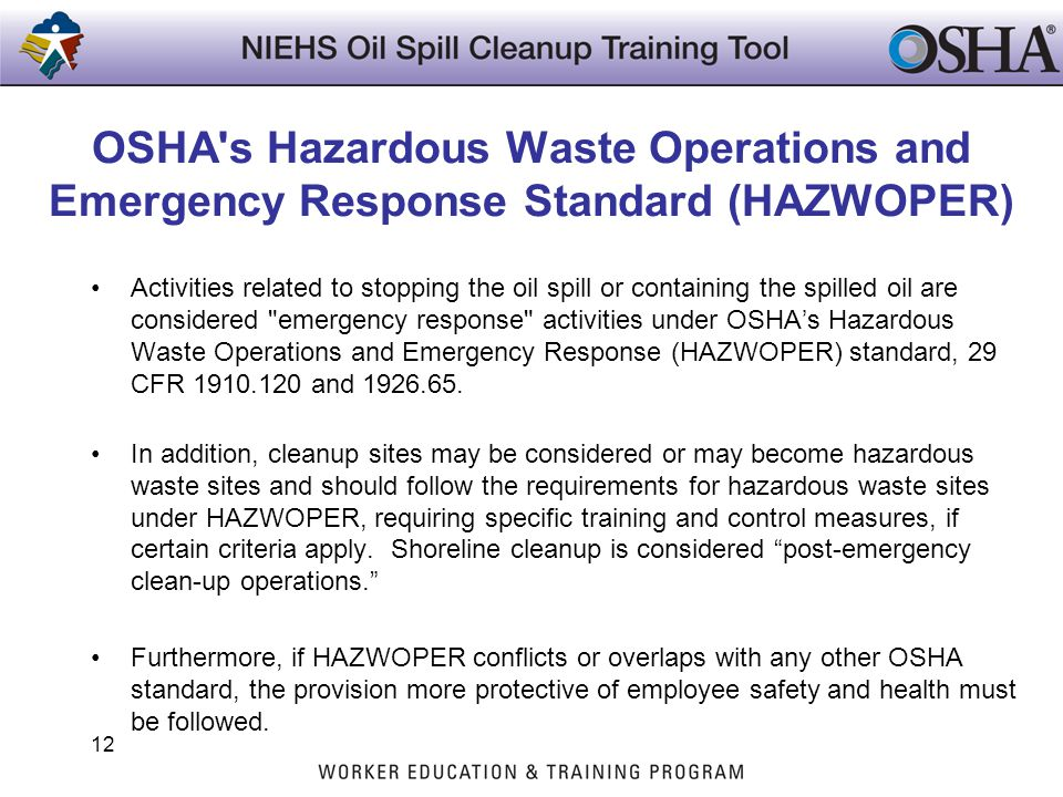 OSHA's Hazardous Waste Operations and Emergency Response Standard (HAZWOPER) Activities related to stopping the oil spill or containing the spilled oi