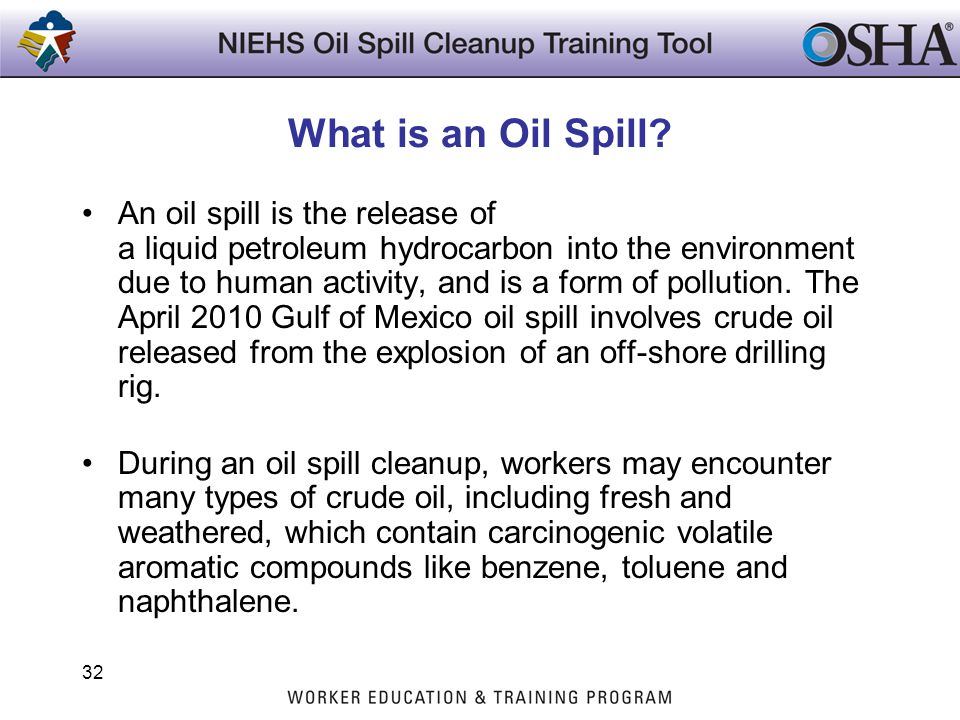 What is an Oil Spill? An oil spill is the release of a liquid petroleum hydrocarbon into the environment due to human activity, and is a form of pollu