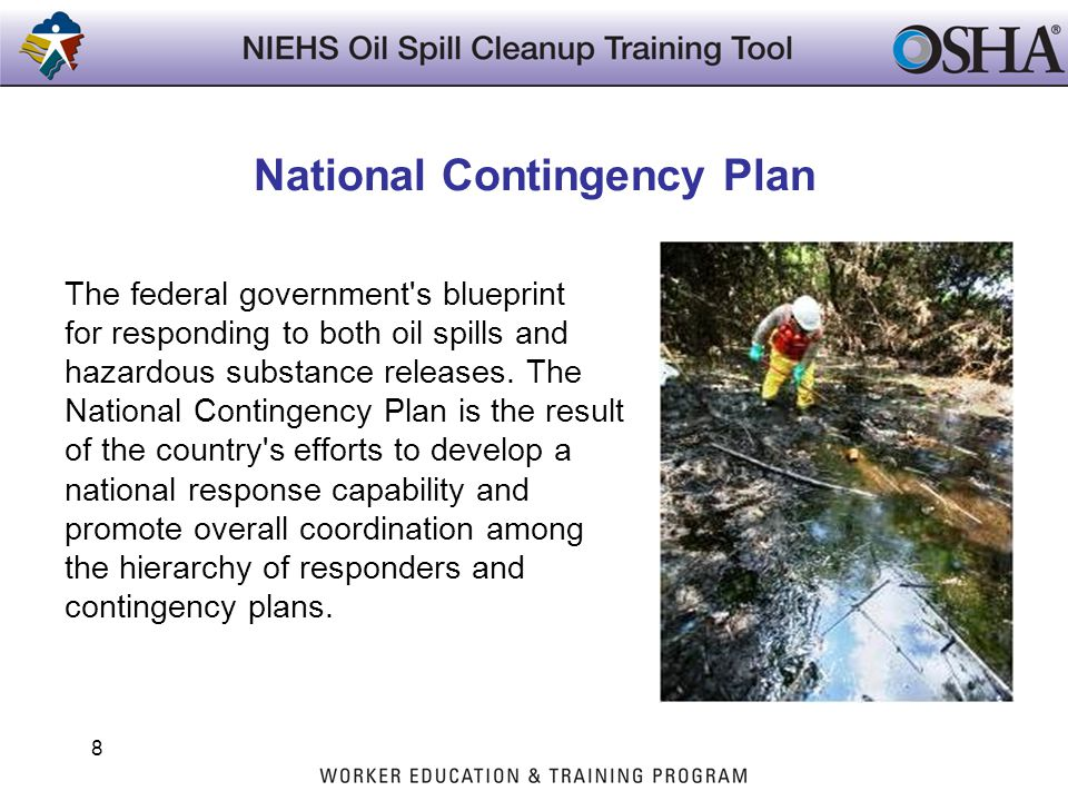 National Contingency Plan The federal government's blueprint for responding to both oil spills and hazardous substance releases. The National Continge