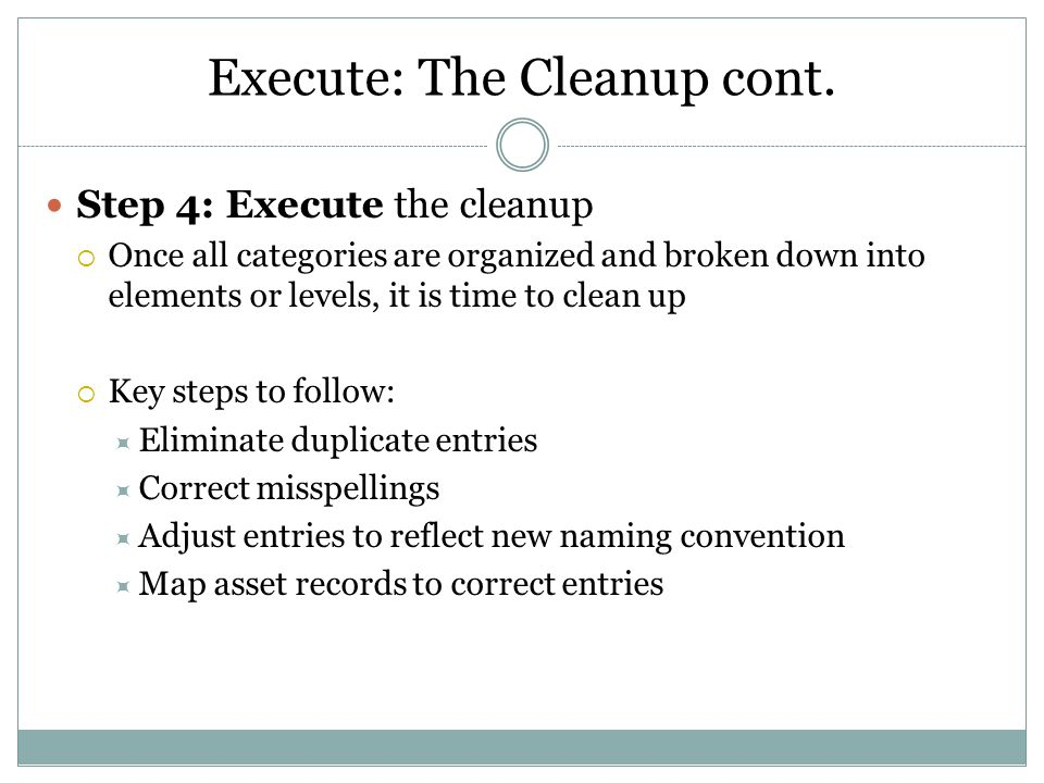 Execute: The Cleanup cont.