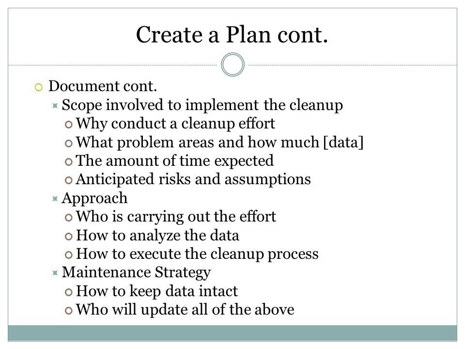 Create a Plan cont.  Document cont.
