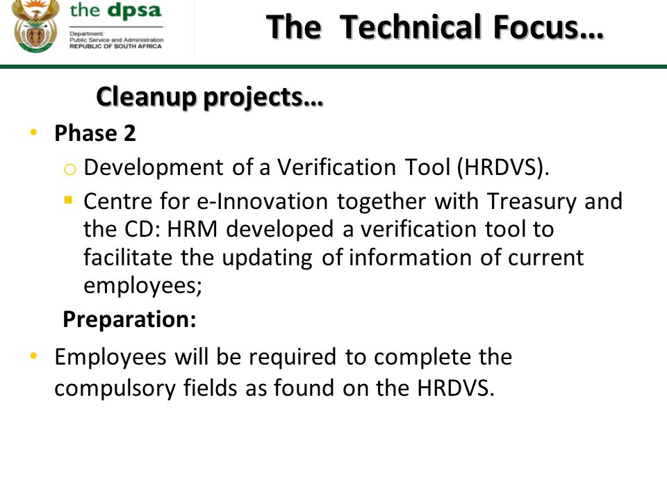Cleanup projects… Phase 2 o Development of a Verification Tool (HRDVS).