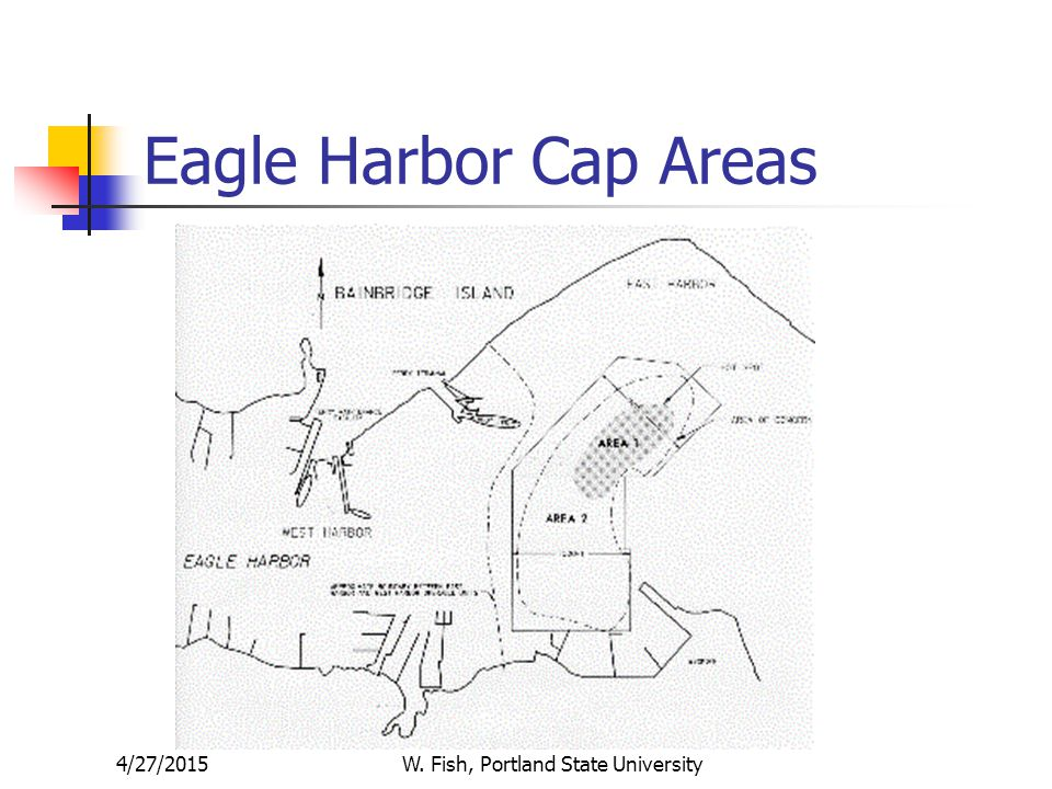 4/27/2015W. Fish, Portland State University Eagle Harbor Cap Areas