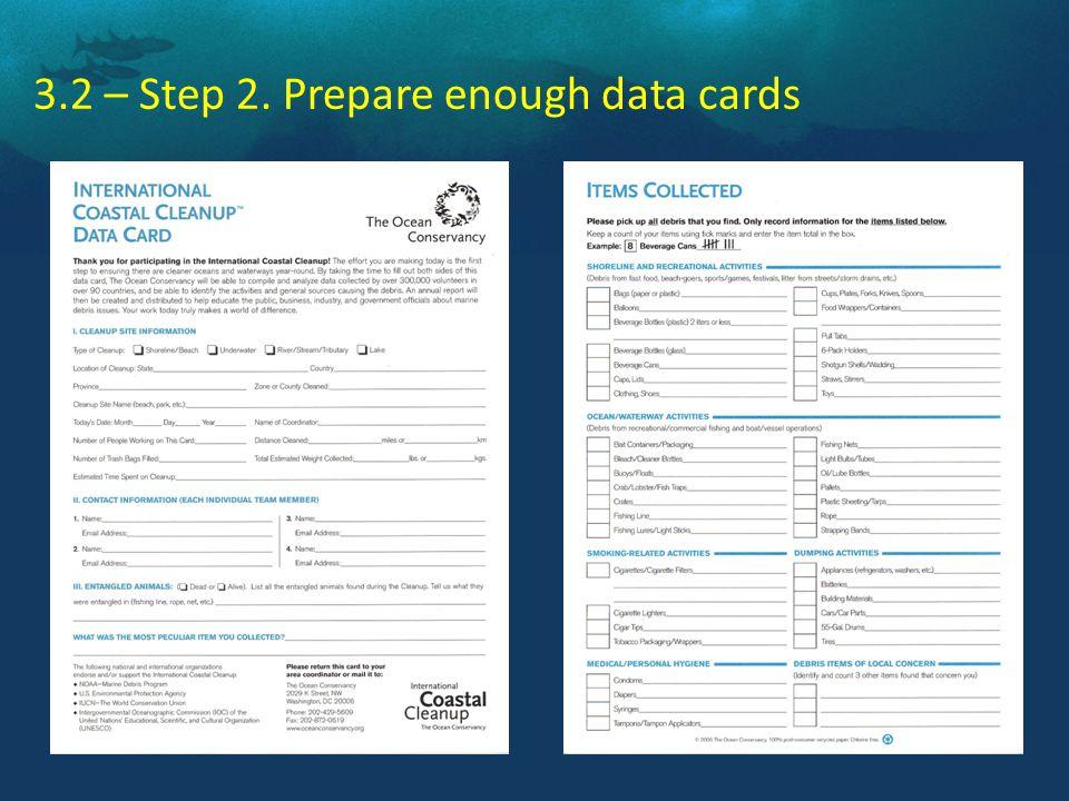 3.2 – Step 2. Prepare enough data cards