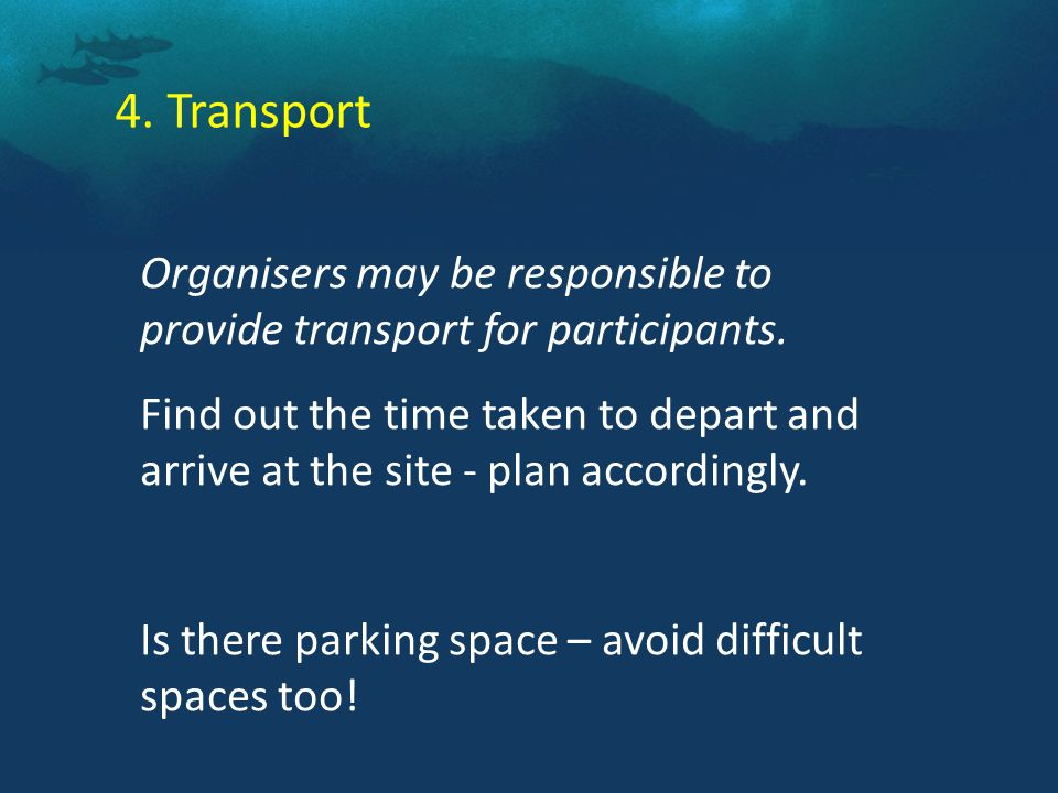 4. Transport Organisers may be responsible to provide transport for participants.