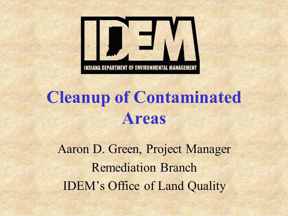 Cleanup of Contaminated Areas Aaron D.