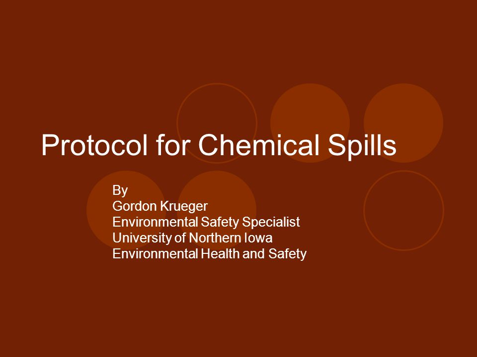 Protocol for Chemical Spills Topics include  Hazardous Awareness and Preparation  Spill Response  Spill Prevention