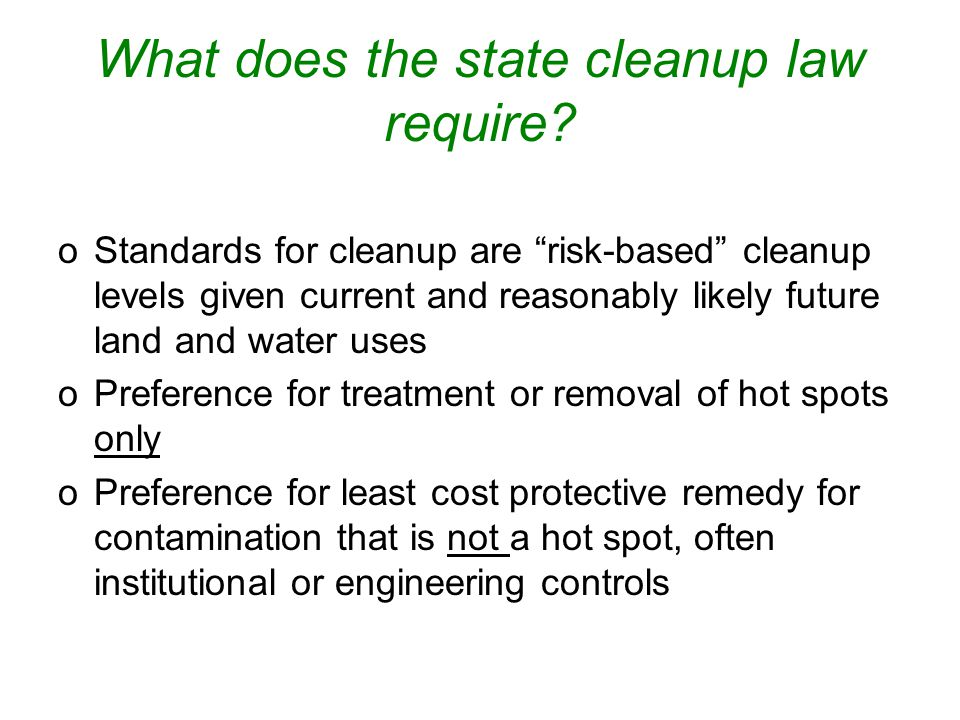 What does the state cleanup law require.