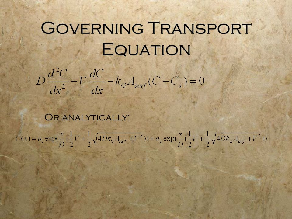 Governing Transport Equation Or analytically: