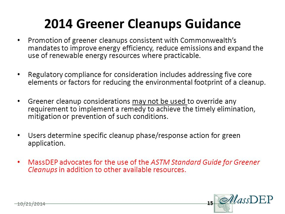 2014 Greener Cleanups Guidance Promotion of greener cleanups consistent with Commonwealth's mandates to improve energy efficiency, reduce emissions and expand the use of renewable energy resources where practicable.