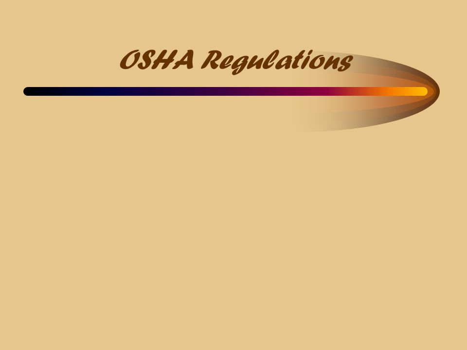 OSHA BBP Regulation  29 CFR 1910.1030 (1991; 2001) –Applies to all occupational exposure to blood or other potentially infectious materials (OPIM) –Occupational Exposure means reasonably anticipated skin, eye, mucous membrane, or parenteral contact with blood or other potentially infectious materials that may result from the performance of an employee s duties.