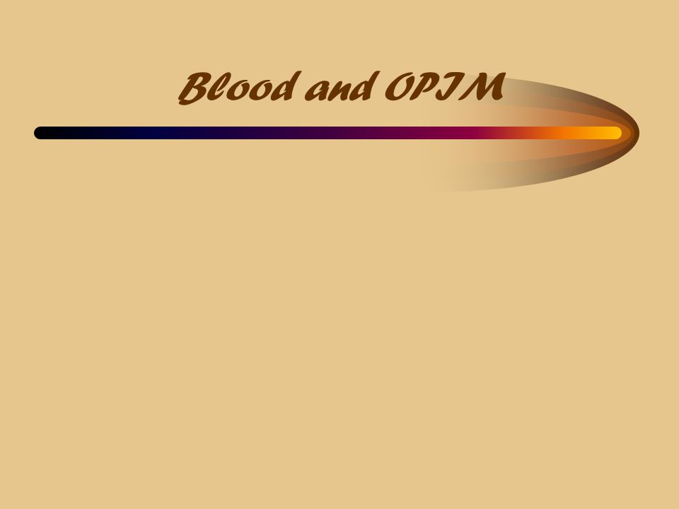 Blood and OPIM