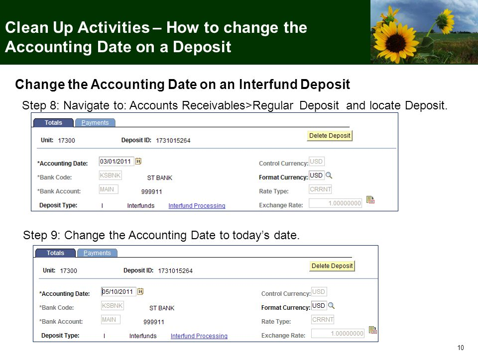10 Clean Up Activities – How to change the Accounting Date on a Deposit Change the Accounting Date on an Interfund Deposit Step 8: Navigate to: Accoun