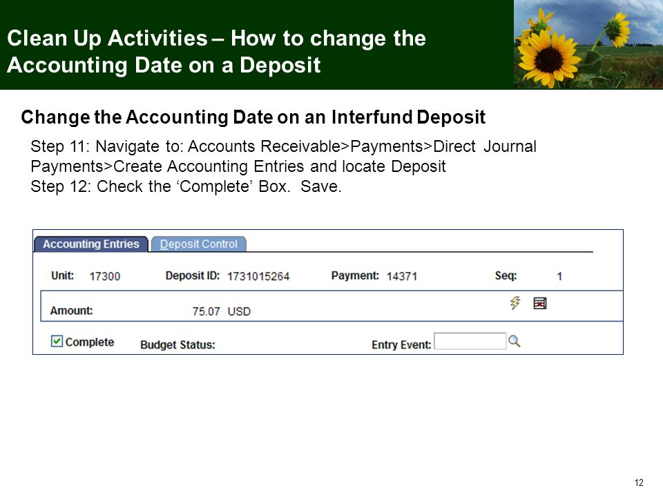 12 Clean Up Activities – How to change the Accounting Date on a Deposit Change the Accounting Date on an Interfund Deposit Step 11: Navigate to: Accou