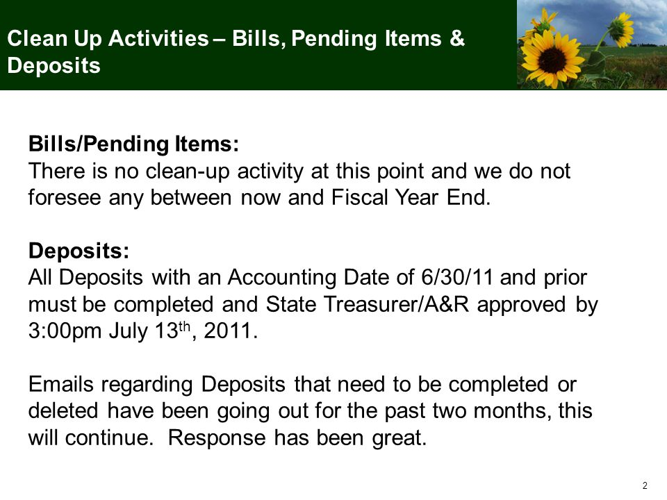 2 Clean Up Activities – Bills, Pending Items & Deposits Bills/Pending Items: There is no clean-up activity at this point and we do not foresee any bet