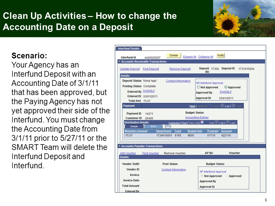 6 Clean Up Activities – How to change the Accounting Date on a Deposit Scenario: Your Agency has an Interfund Deposit with an Accounting Date of 3/1/1