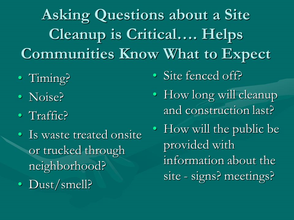 Asking Questions about a Site Cleanup is Critical….